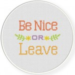 Be Nice or Leave Cross Stitch Illustration