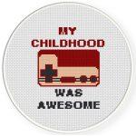 My Childhood was Awesome Cross Stitch Illustration