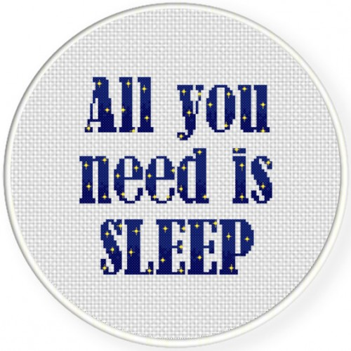 All You Need Is Sleep Cross Stitch Illustration