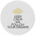 Keep Calm And Follow Your Dreams Cross Stitch Illustration