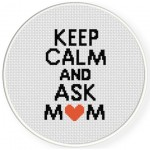 Keep Calm And Ask Mom Cross Stitch Illustration