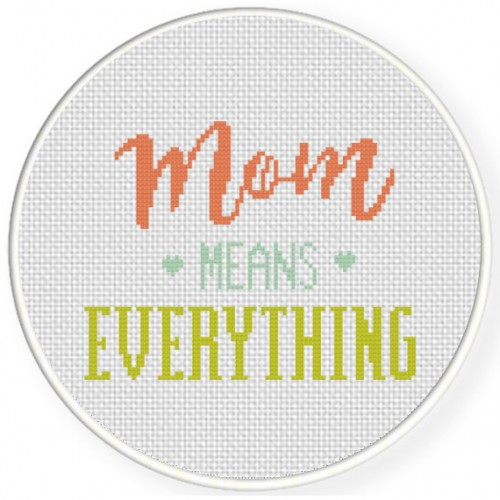 Mom Means Everything Cross Stitch Illustration