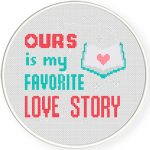 Ours Is My Favorite Love Story Cross Stitch Illustration
